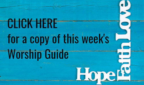 This Week's Worship Guide AVAILABLE STARTING FRIDAY